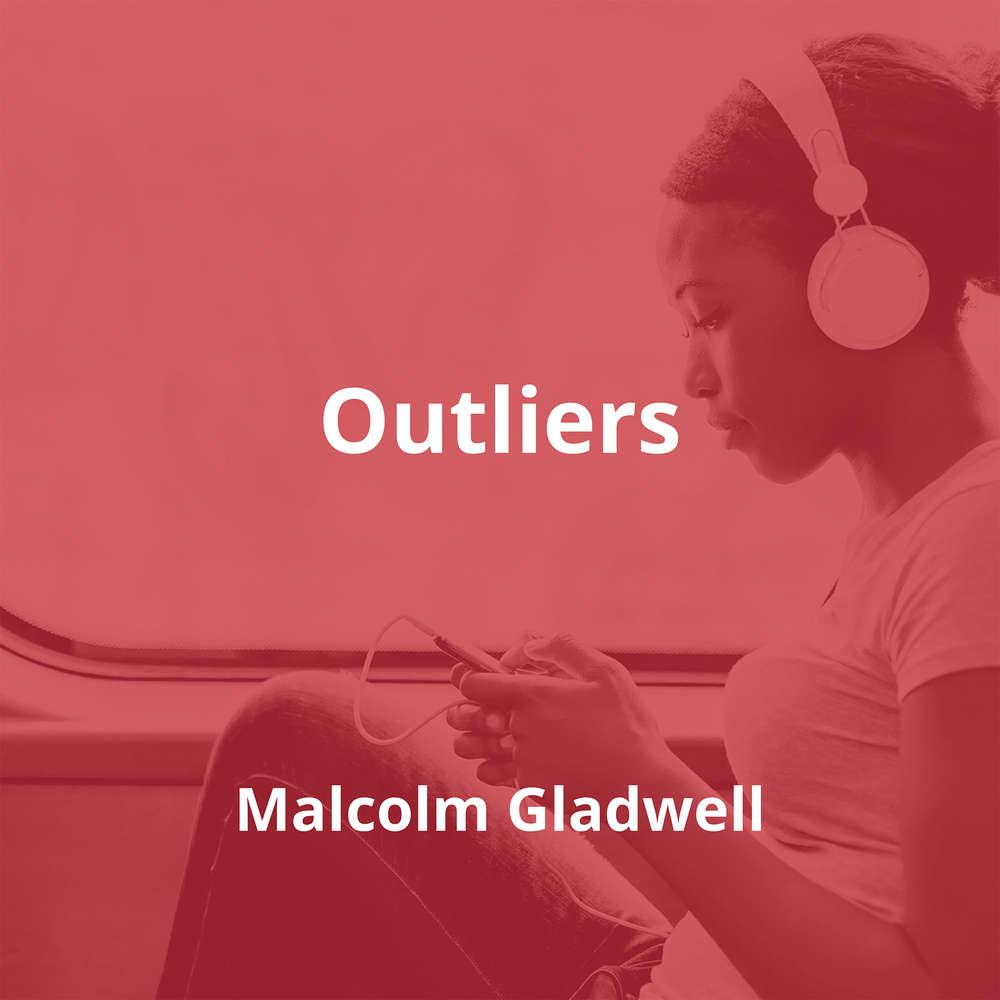 Outliers by Malcolm Gladwell - Summary