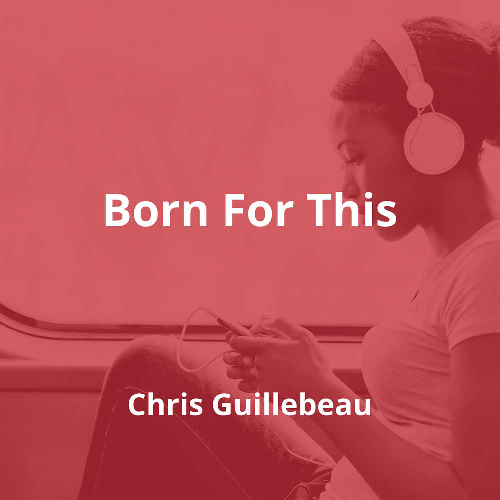 Born For This by Chris Guillebeau - Summary