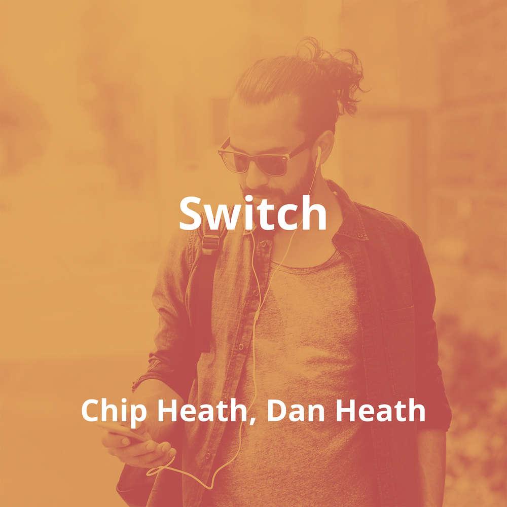 Switch by Chip Heath, Dan Heath - Summary