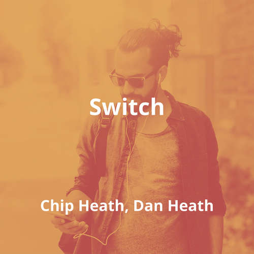 Switch by Chip Heath, Dan Heath - Summary