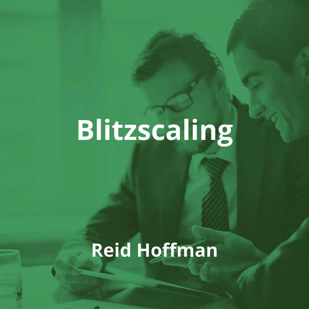 Blitzscaling by Reid Hoffman - Summary