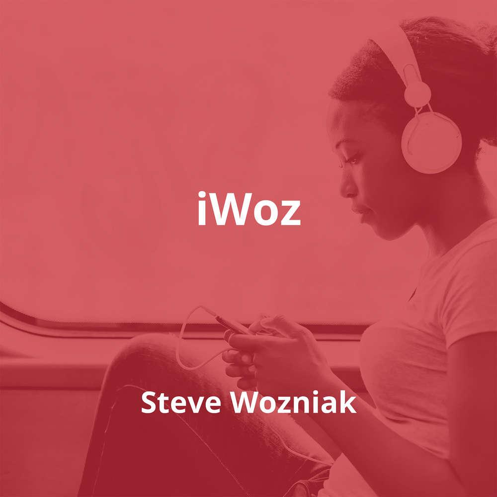 iWoz by Steve Wozniak - Summary