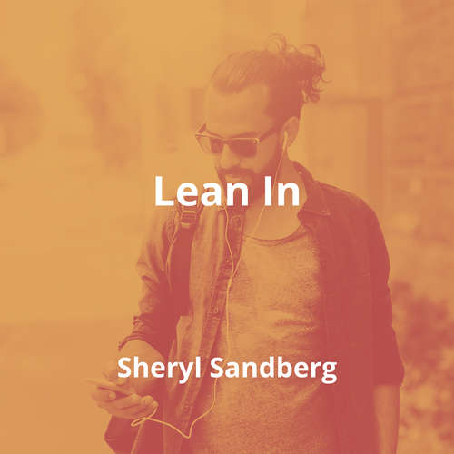 Lean In by Sheryl Sandberg - Summary