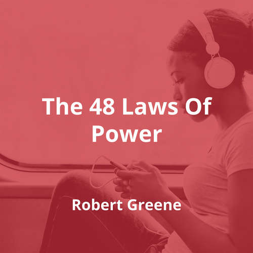 The 48 Laws Of Power by Robert Greene - Summary