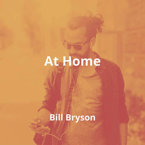 At Home by Bill Bryson - Summary