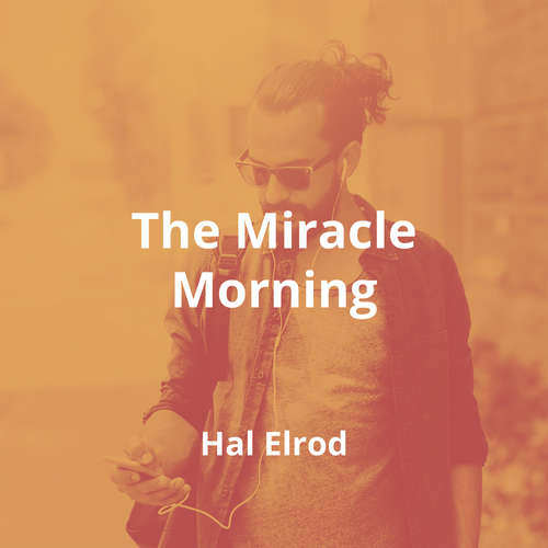 The Miracle Morning by Hal Elrod - Summary