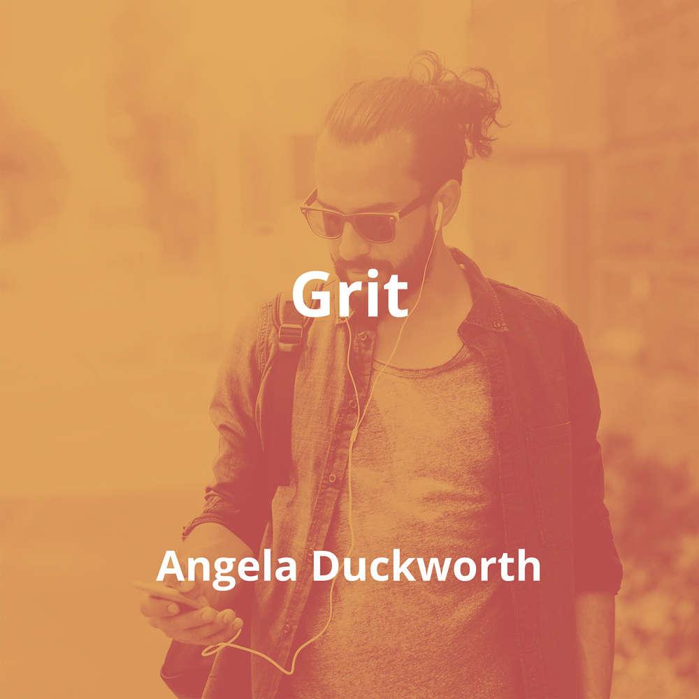 Grit by Angela Duckworth - Summary