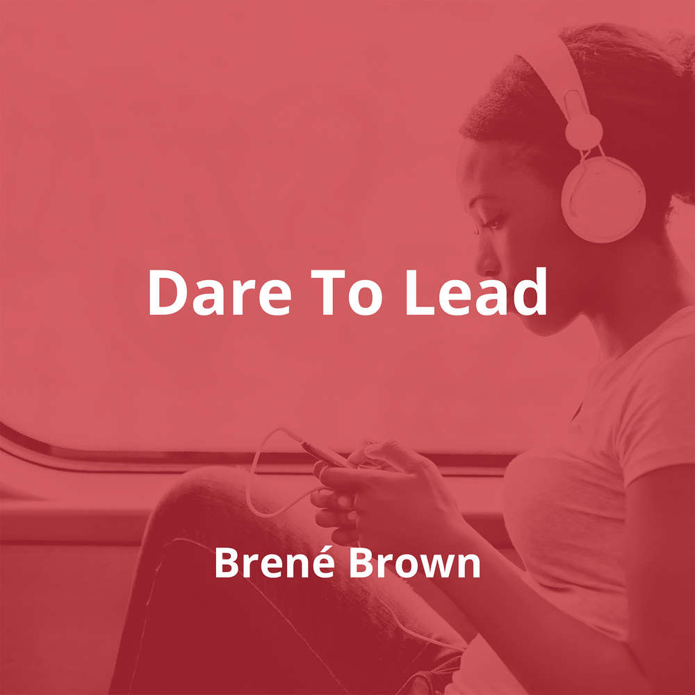 Dare To Lead by Brené Brown - Summary