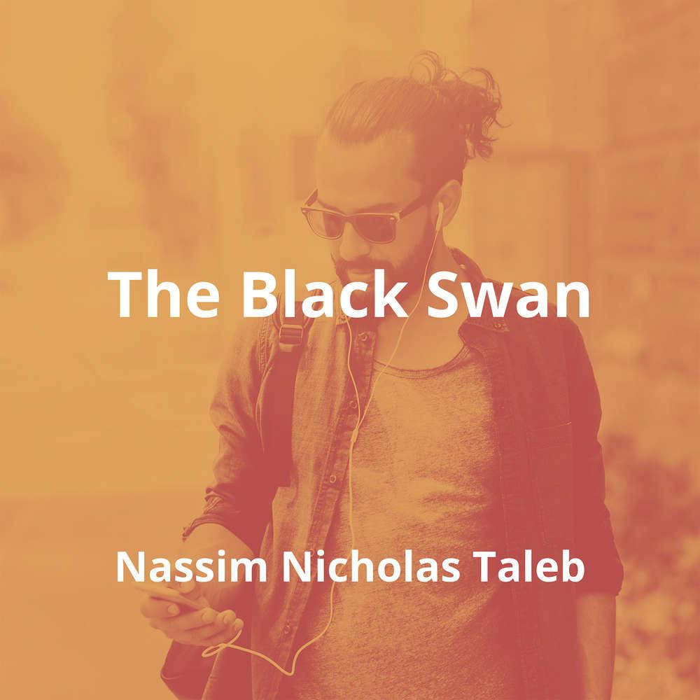 The Black Swan by Nassim Nicholas Taleb - Summary