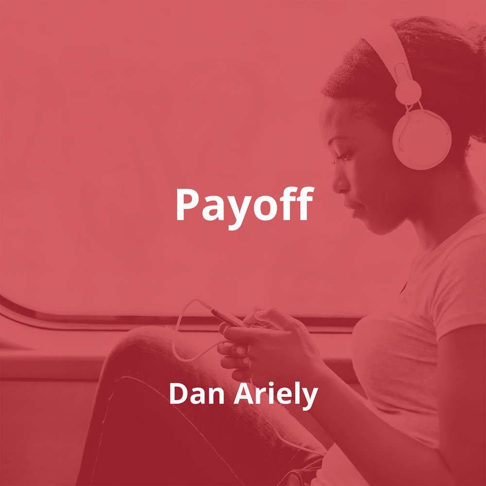 Payoff by Dan Ariely - Summary