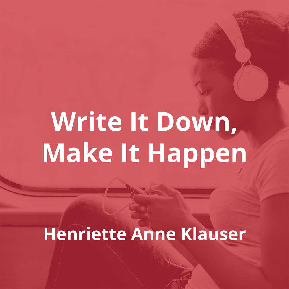 Write It Down, Make It Happen by Henriette Anne Klauser - Summary