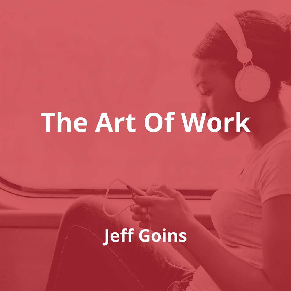 The Art Of Work by Jeff Goins - Summary
