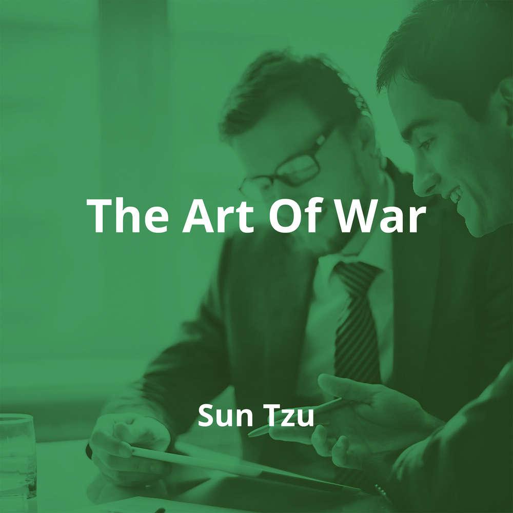 The Art Of War by Sun Tzu - Summary