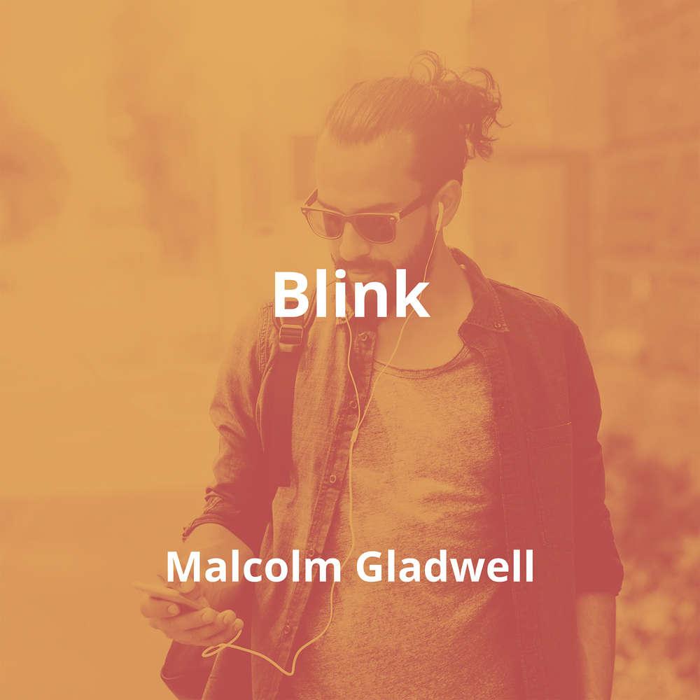 Blink by Malcolm Gladwell - Summary