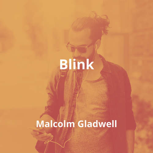 Blink by Malcolm Gladwell - Summary