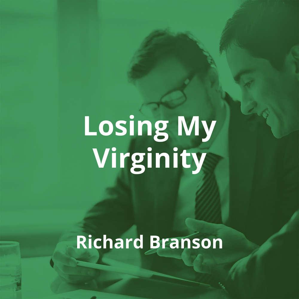 Losing My Virginity by Richard Branson - Summary