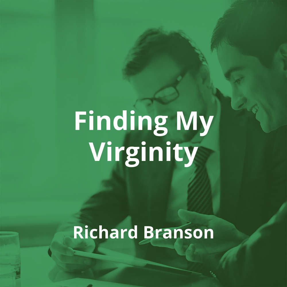 Finding My Virginity by Richard Branson - Summary