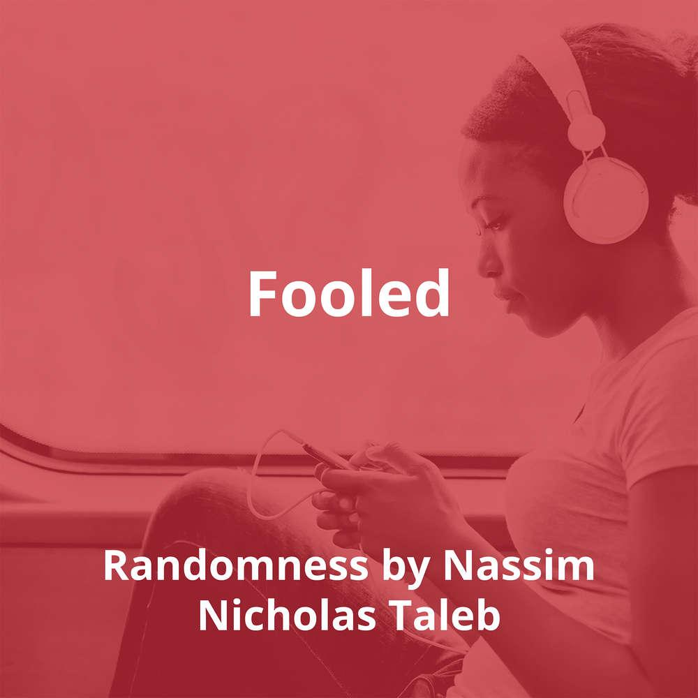 Fooled By Randomness by Nassim Nicholas Taleb - Summary