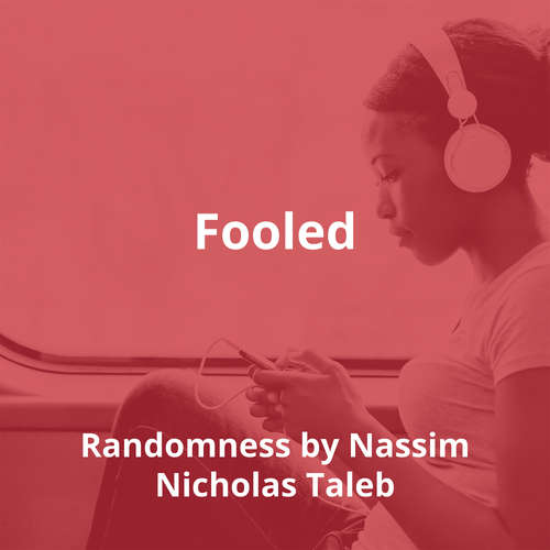 Fooled By Randomness by Nassim Nicholas Taleb - Summary