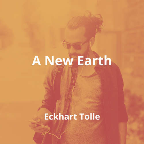 A New Earth by Eckhart Tolle - Summary