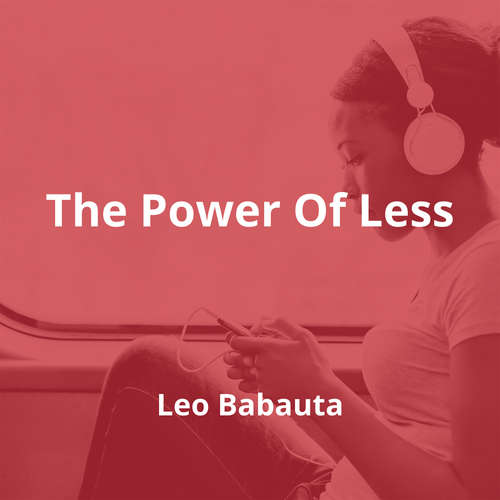 The Power Of Less by Leo Babauta - Summary