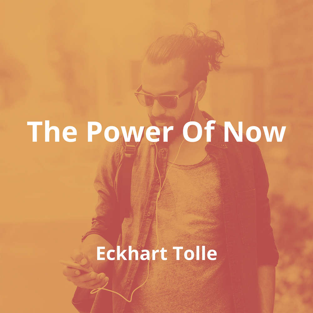 The Power Of Now by Eckhart Tolle - Summary