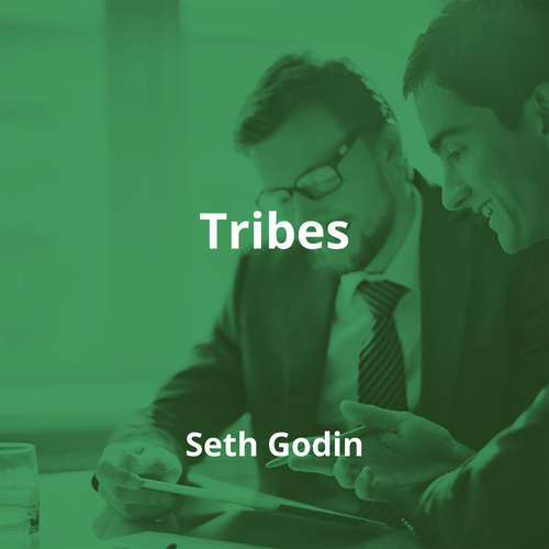 Tribes by Seth Godin - Summary