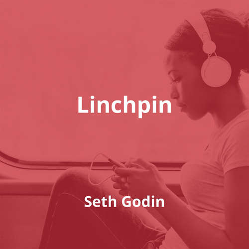 Linchpin by Seth Godin - Summary