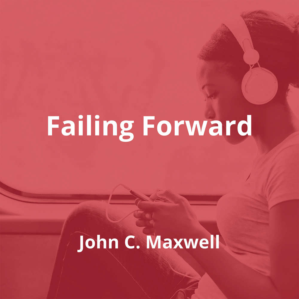 Failing Forward by John C. Maxwell - Summary
