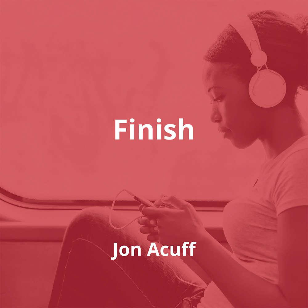 Finish by Jon Acuff - Summary