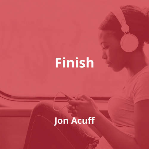 Finish by Jon Acuff - Summary