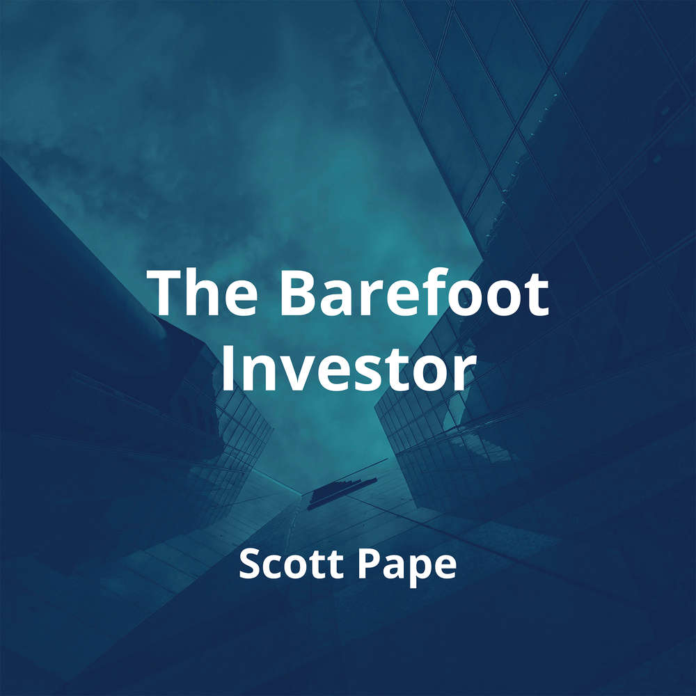 The Barefoot Investor by Scott Pape - Summary