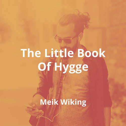The Little Book Of Hygge by Meik Wiking - Summary