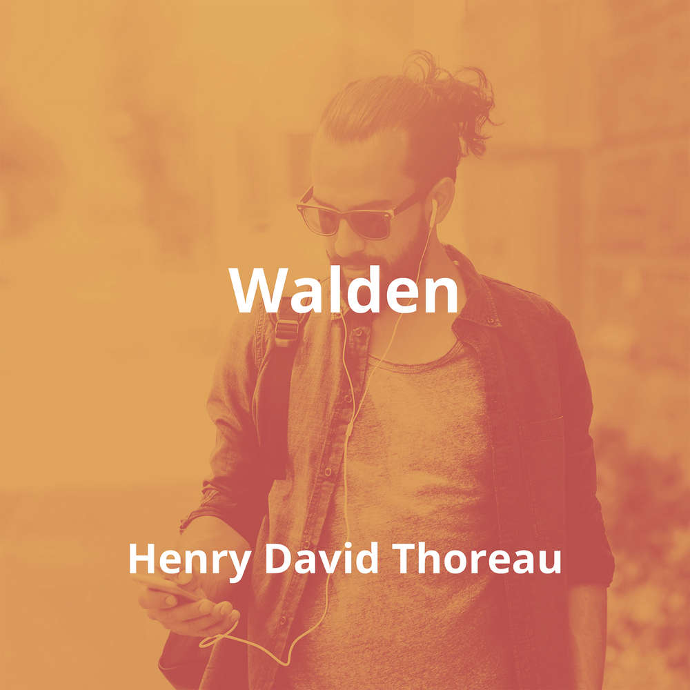 Walden by Henry David Thoreau - Summary