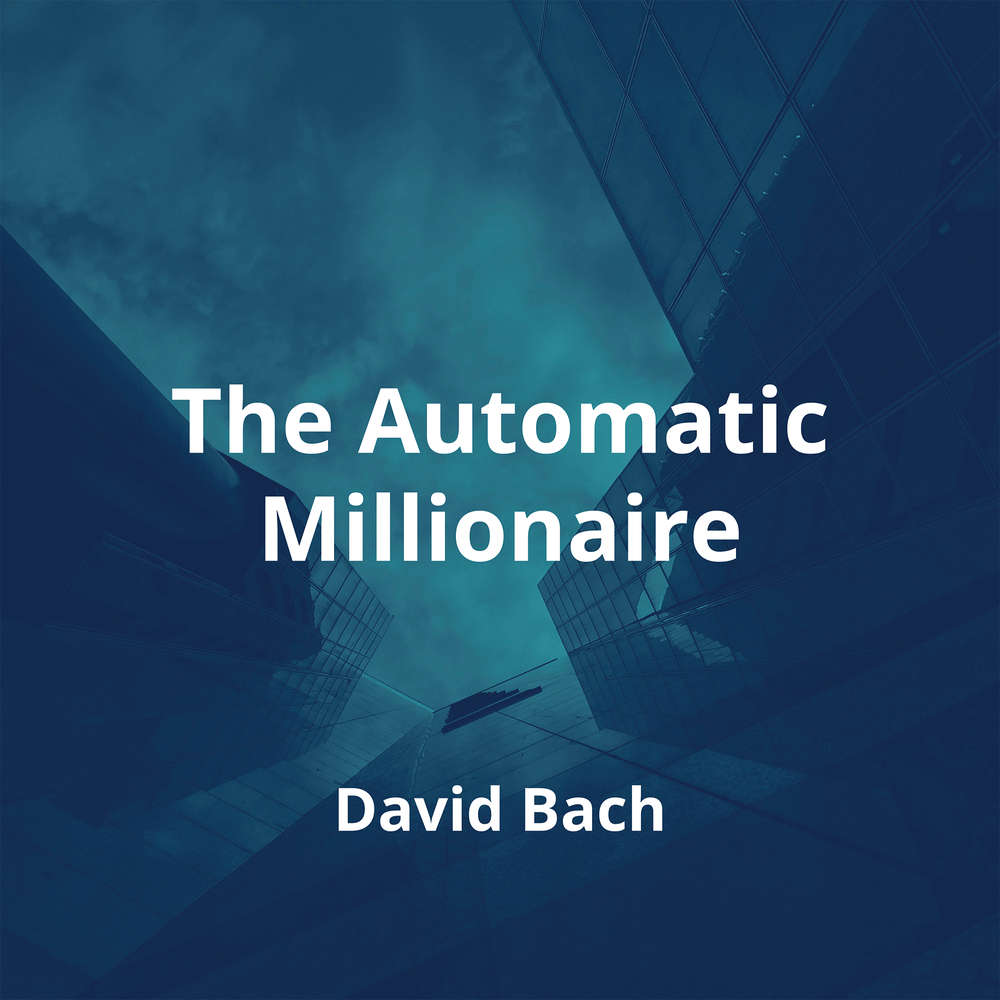 The Automatic Millionaire by David Bach - Summary