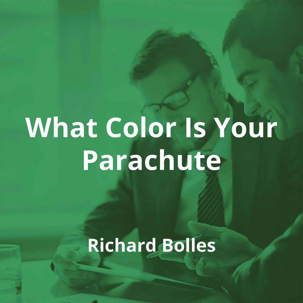 What Color Is Your Parachute by Richard Bolles - Summary