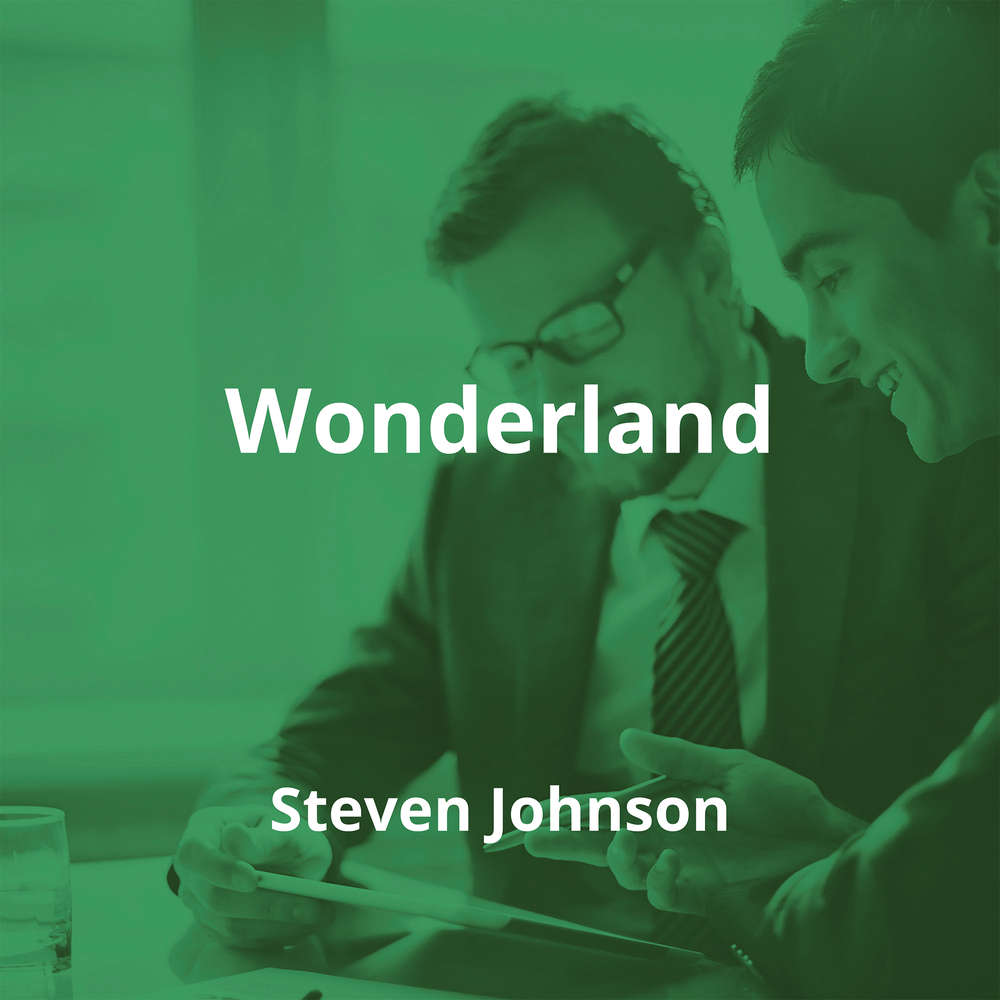 Wonderland by Steven Johnson - Summary