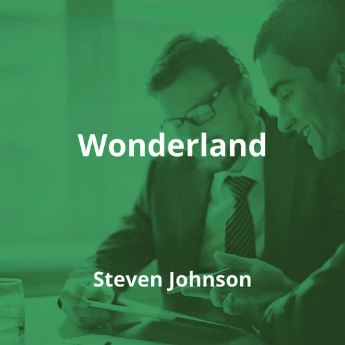 Wonderland by Steven Johnson - Summary