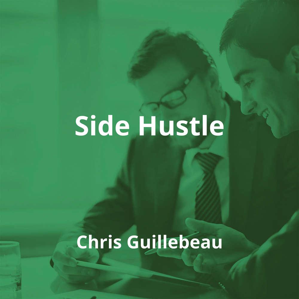 Side Hustle by Chris Guillebeau - Summary