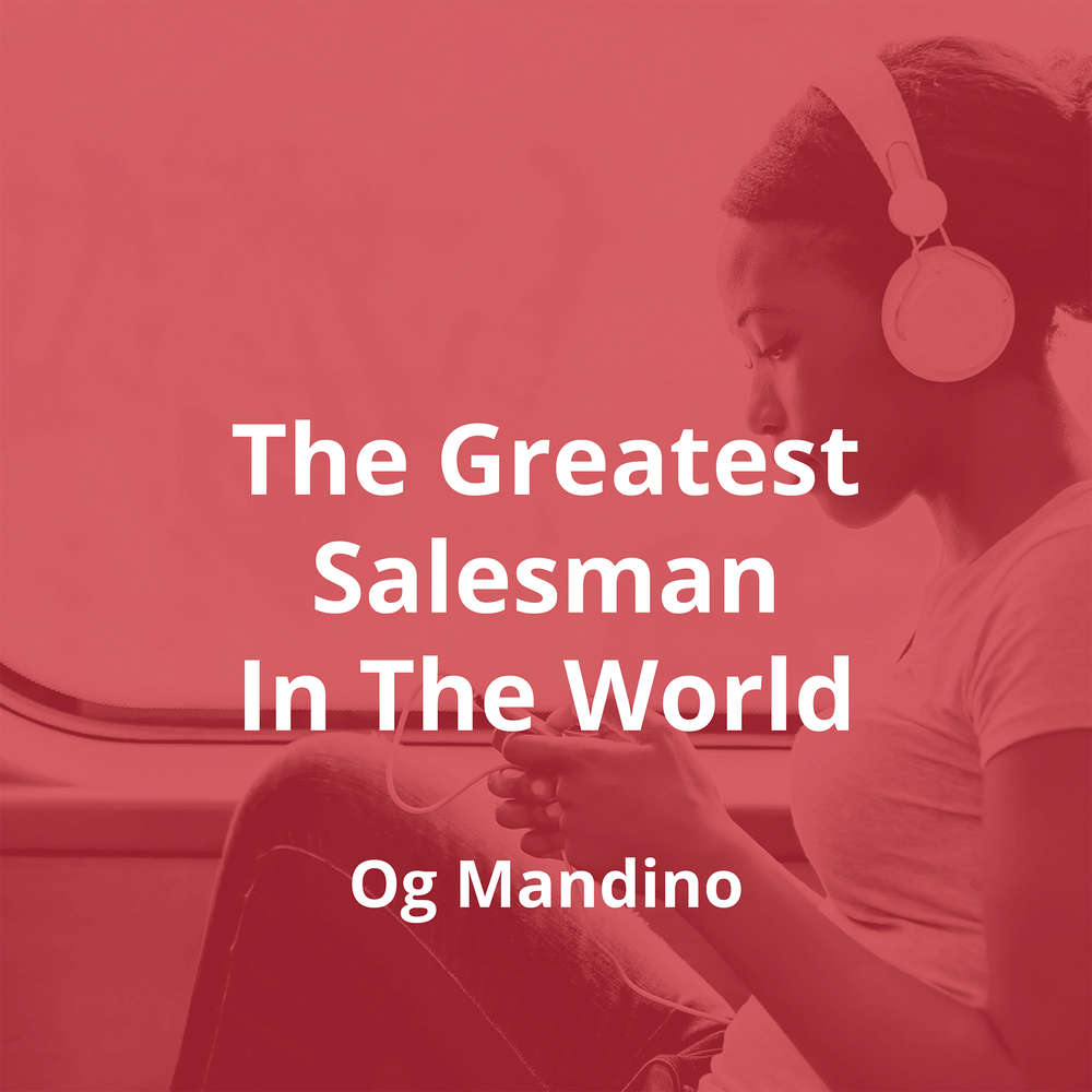 The Greatest Salesman In The World by Og Mandino - Summary