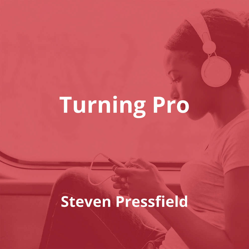 Turning Pro by Steven Pressfield - Summary