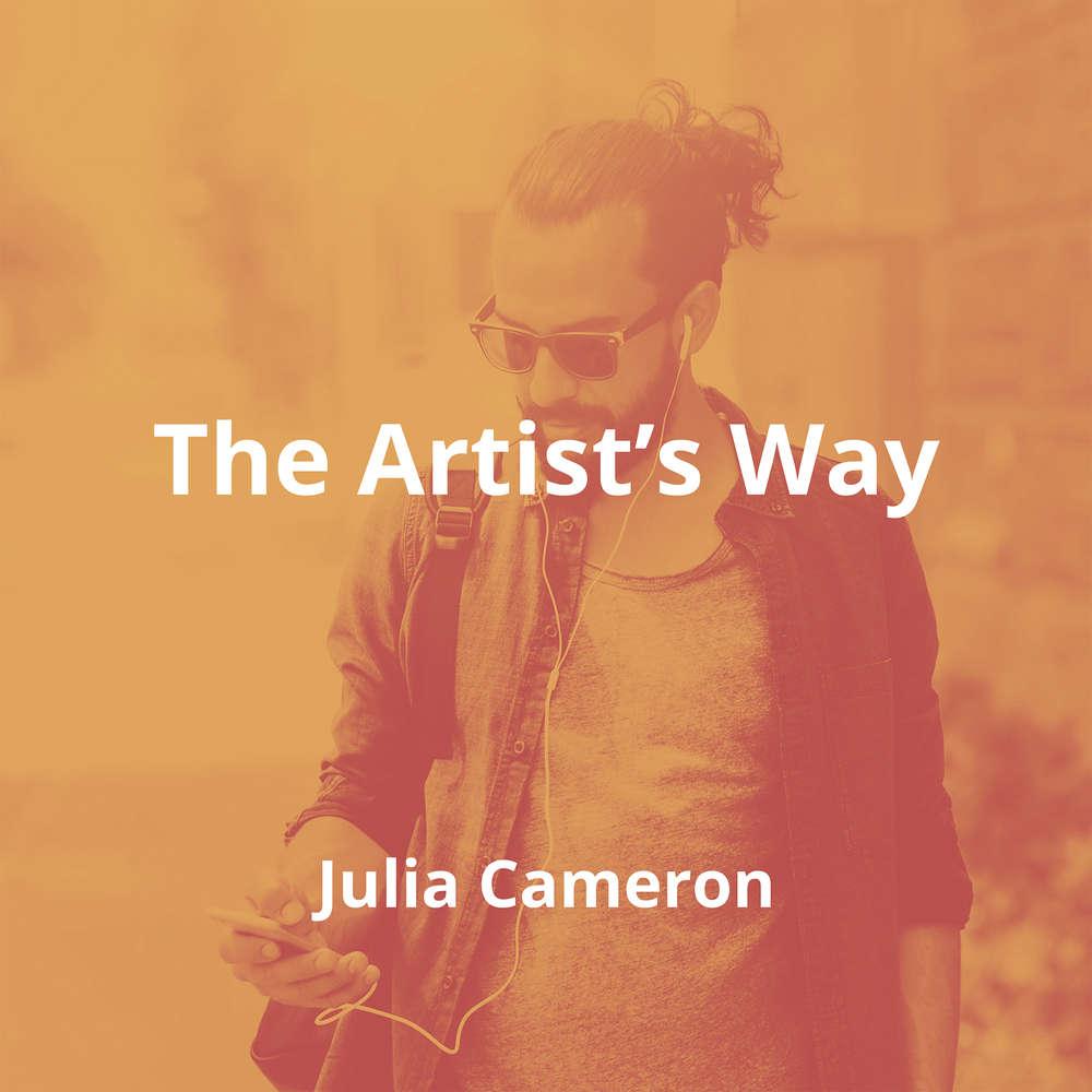 The Artist's Way by Julia Cameron - Summary