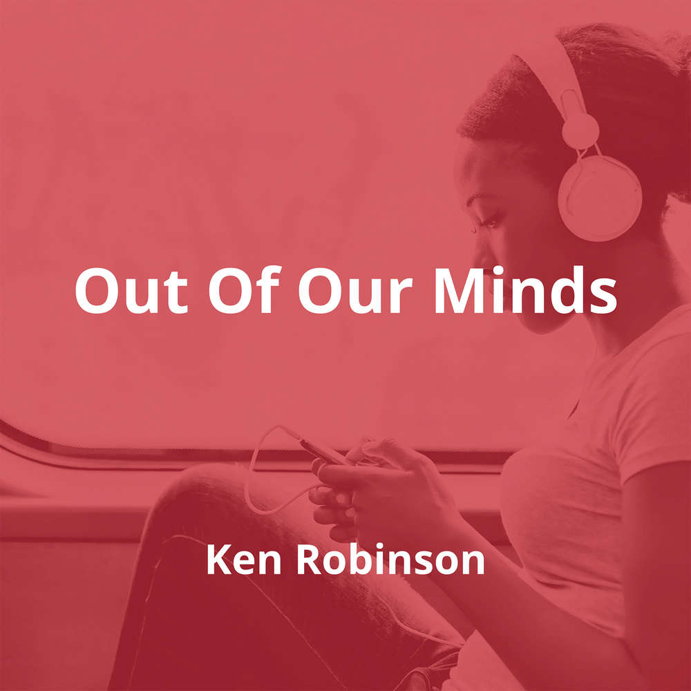 Out Of Our Minds by Ken Robinson - Summary