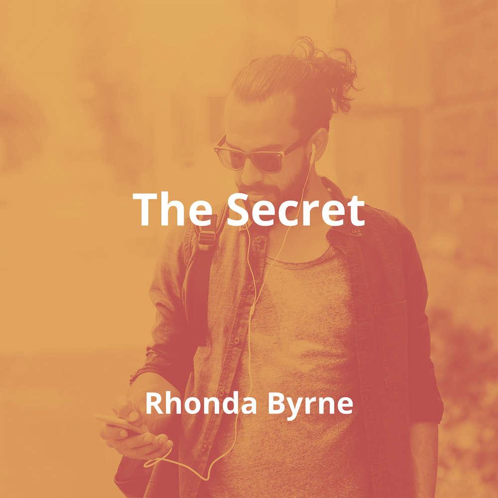 The Secret by Rhonda Byrne - Summary